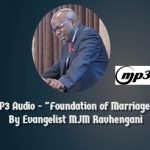 MP3 Audio – Foundation of Marriage and Family by Evangelist MJM Ravhengani